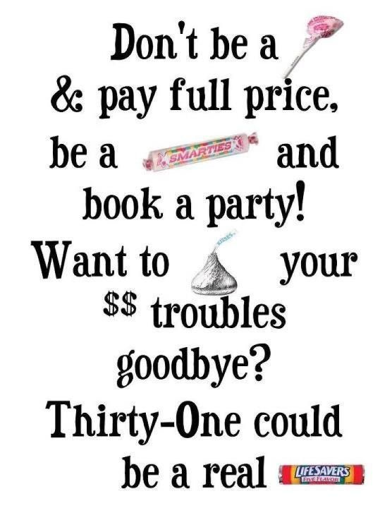 Be a Smarty, Book A Party with Thirty-One!  www.mythirtyone.com/kellybarnes