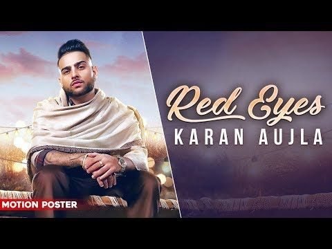 Red Eyes Lyrics In Hindi This Punjabi Song Is Written Composed And Sung By Karan Aujla Female Vocal By Gurlej Akhtar Music Co In 2020 Lyrics Red Eyes Motion Poster