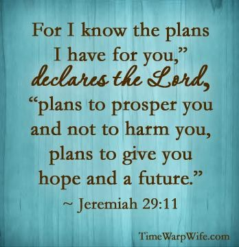 Image result for i come to give you plans for a hope and a future