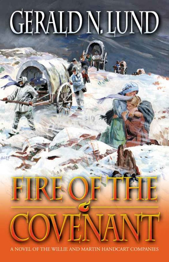 Amazon.com: Fire of the Covenant: The Story of the Willie and Martin Handcart Companies (9781590384114): Gerald N. Lund: Books