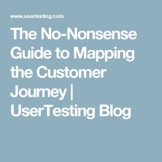 The No-Nonsense Guide to Mapping the Customer Journey | UserTesting Blog