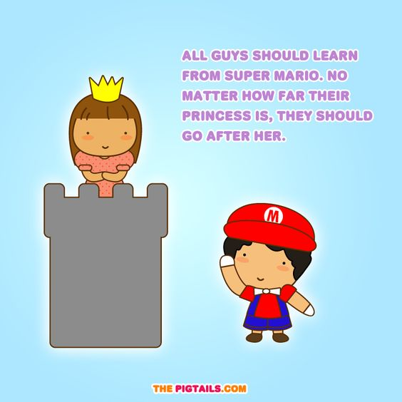 Super Cute Girly Quotes: All Guys Should Learn From Super Mario. No Matter How Far