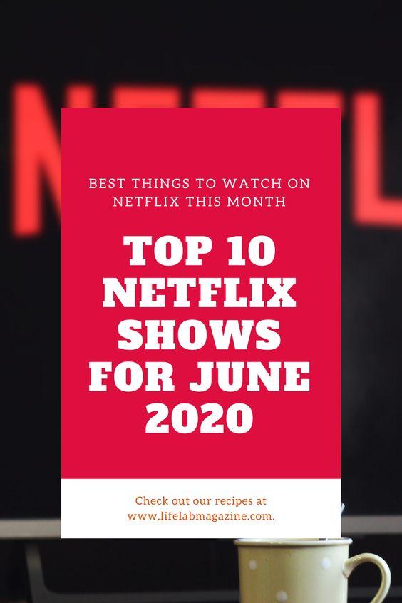Best Shows to watch on Netflix June 2020