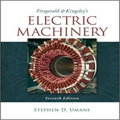 Fitzgerald And Kingsleys Electric Machinery 7th Edition By Umans Solution Manual Testbankstudy Test Bank And Solutions Manual Download Electricity Electrical Engineering Books Fitzgerald