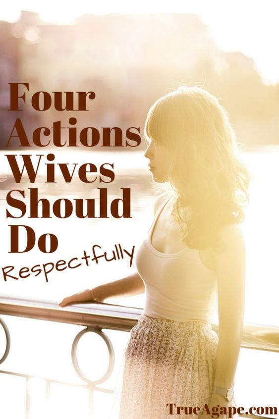 4 Actions Wives Should Do Respectfully From Real Marriage True Agape Marriage Marriage Help Marriage Advice Quotes