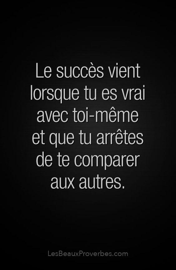 «Le succès vient lorsque tu es vrai avec toi-même et que tu arrêtes de te comparer aux autres» #citation #citationdujour #proverbe #quote #frenchquote #pensées #phrases #french #français #lesbeauxproverbes