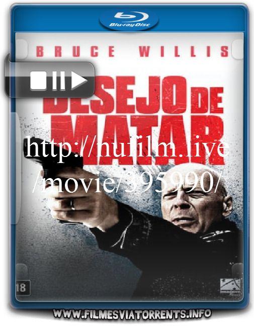 Assistir Desejo De Matar 2018 Dublado Filmes Completo Online Gratis Por Xucl