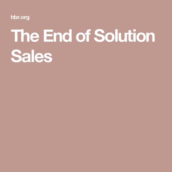 The End of Solution Sales