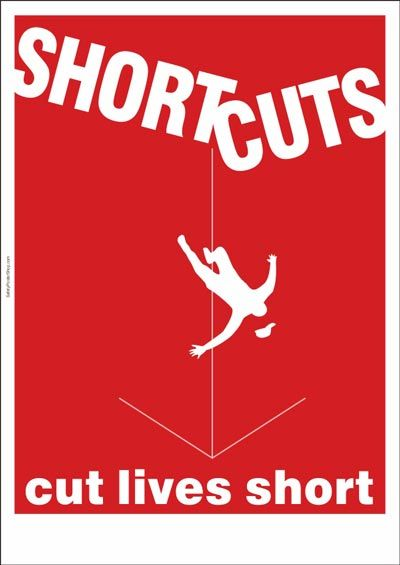 safety poster : shortcuts cut lives short | Places to ...