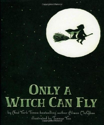 Only A Witch Can Fly -- a persistent little girl follows her dreams, and takes to the sky for a special Halloween flight