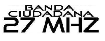 Banda Ciudadana 27 Mhz