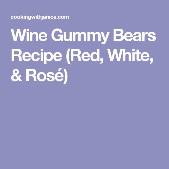 Wine Gummy Bears Recipe (Red, White, & Rosé)