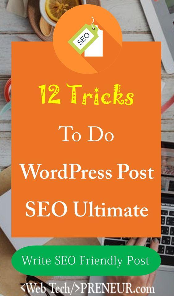 Write SEO Friendly blog Post: 12 Tricks to Do WordPress Post SEO Ultimate #wordpress #post #seo #travel #blogging #blog