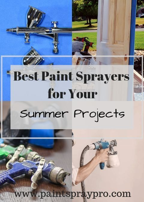 10 Best Paint Sprayers For 2020 Paint Your Best Diy This Year In 2020 Best Paint Sprayer Paint Sprayer Hvlp Paint Sprayer