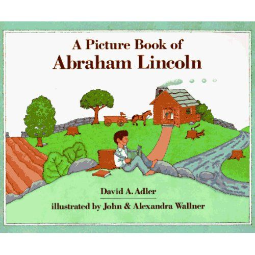 A Picture Book of Abraham Lincoln (Picture Book Biography): David A. Adler, John C. Wallner, Alexandra Wallner