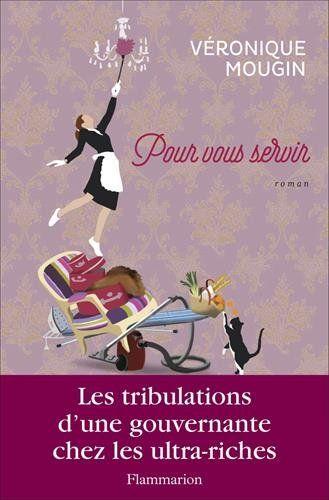 Pour vous servir de Véronique Mougin http://www.amazon.fr/dp/2081362147/ref=cm_sw_r_pi_dp_X-Juvb07VWBJE