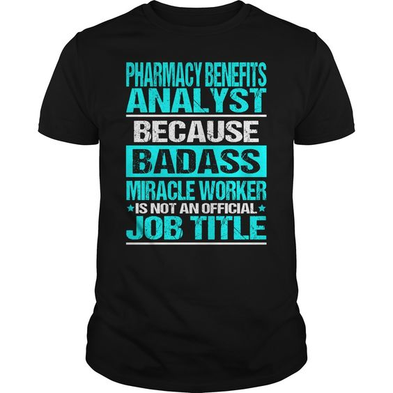 PHARMACY BENEFITS ANALYST Because BADASS Miracle Worker Isn't An Official Job Title T-Shirts, Hoodies. Get It Now ==> https://www.sunfrog.com/LifeStyle/PHARMACY-BENEFITS-ANALYST--BADASS-OLD-Black-Guys.html?id=41382