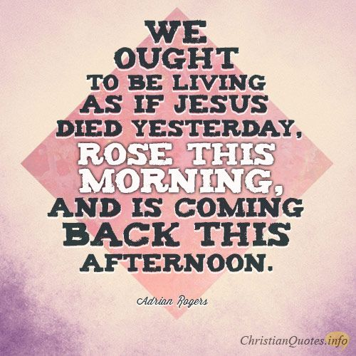 Daily Devotional - 3 Ways To Live For Christ: Adrian Rogers #Christianquote