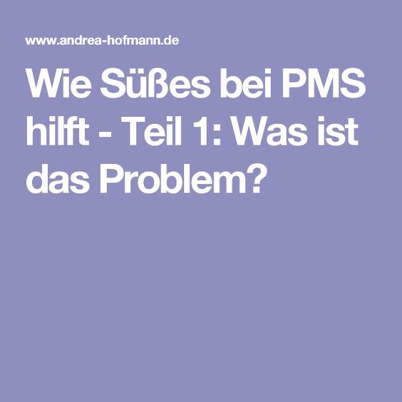 Wie Süßes bei PMS hilft - Teil 1: Was ist das Problem?