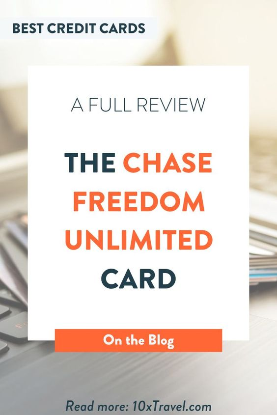 Chase Freedom Unlimited Our Full Review 10xtravel Best Credit Card Offers Best Travel Credit Cards Chase Freedom