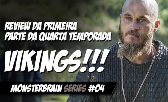 Vikings – Review da Primeira Parte da 4ª Temporada on MonsterBrain http://www.monsterbrain.com.br