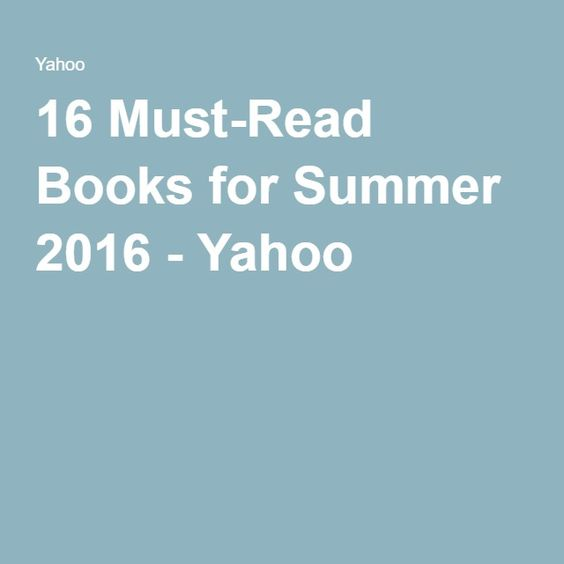 16 Must-Read Books for Summer 2016 - Yahoo