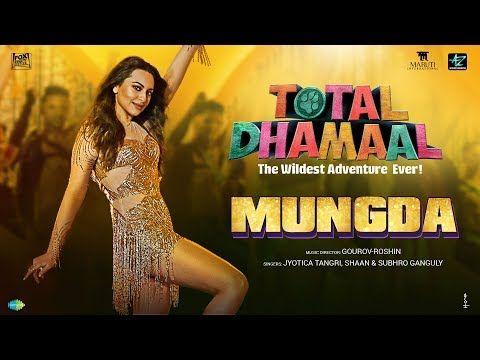 Mungda Total Dhamaal Sonakshi Sinha Ajay Devgn Jyotica Shaan Subhro Gourov Roshin Youtube New Hindi Songs Songs Bollywood Songs