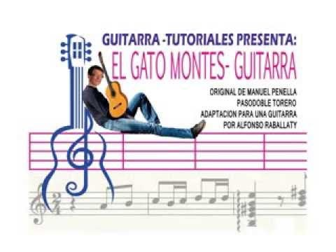 El Gato Montes Partitura Y Tabs Para Guitarra Youtube En 2020 Balada Para Adelina Partituras Guitarra Partituras