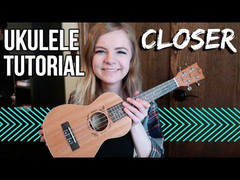 Closer The Chainsmokers Feat Halsey Easy Ukulele Tutorial Youtube Ukulele Tutorial Ukulele Tutorial