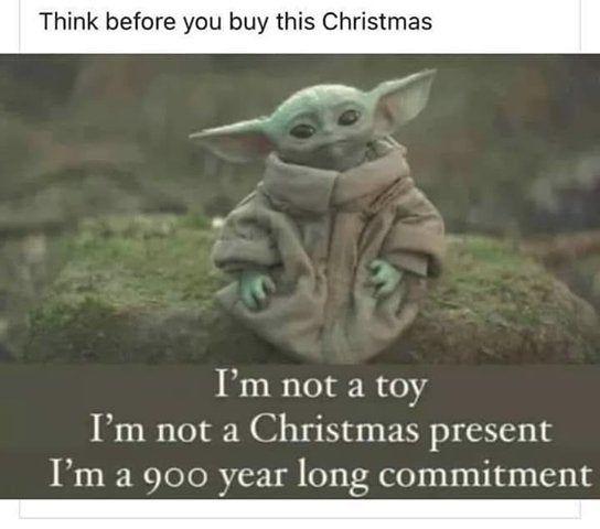 Baby Yoda Not Just For Christmas Babyyoda Yoda Funny Star Wars Humor Star Wars Memes