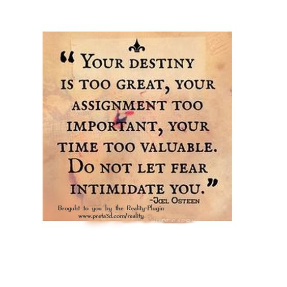 Your destiny is too great....