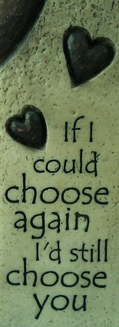 I'd Still Choose You!
