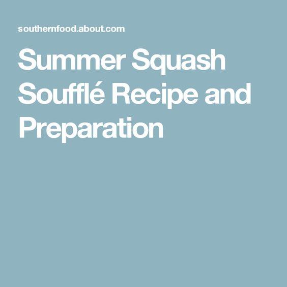 Summer Squash Soufflé Recipe and Preparation