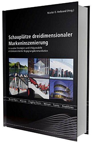 Schauplätze dreidimensionaler Markeninszenierung: Innovat... https://www.amazon.de/dp/398112202X/ref=cm_sw_r_pi_dp_DwutxbRTTKJGG