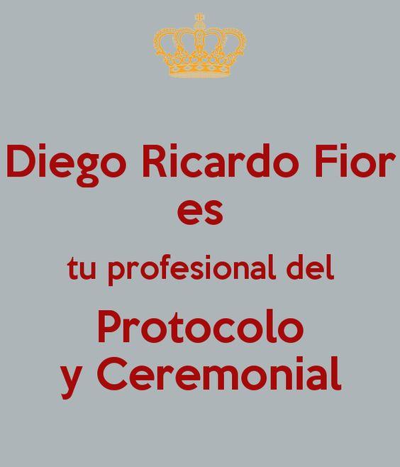 Diego Ricardo Fior es tu profesional del Protocolo y Ceremonial @drfior