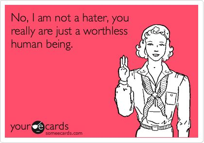 Not a hater! haha