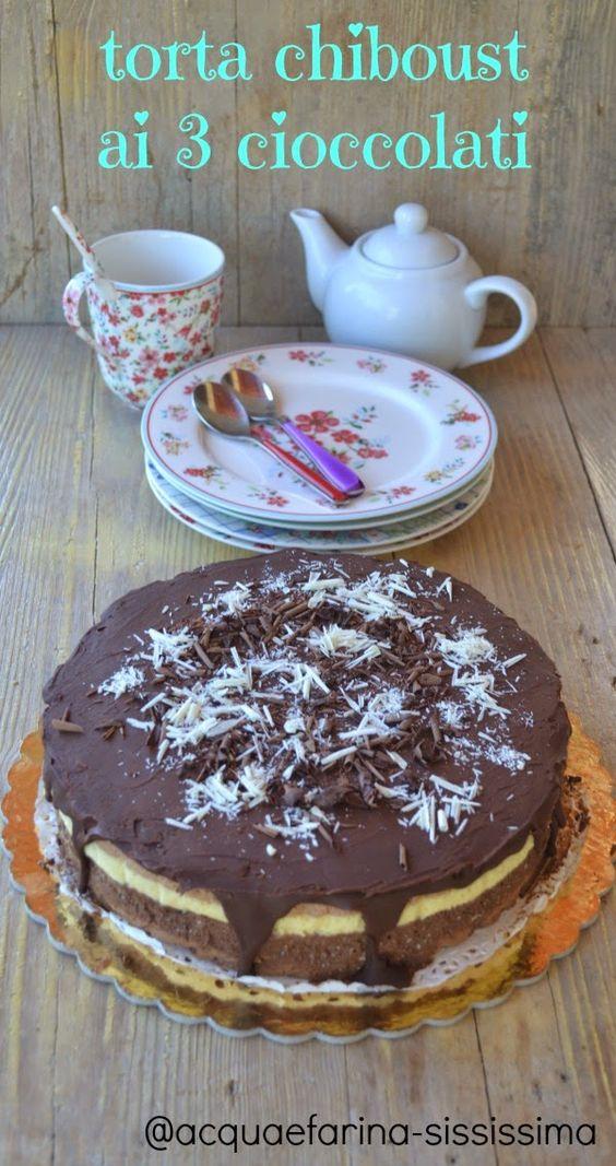 acqua e farina-sississima: torta chiboust ai 3 cioccolati