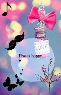 FRASES HAPPY ♥ #wattpad #de-todo