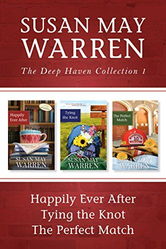 The Deep Haven Collection 1: Happily Ever After / Tying the Knot / The Perfect Match by [Warren, Susan May]