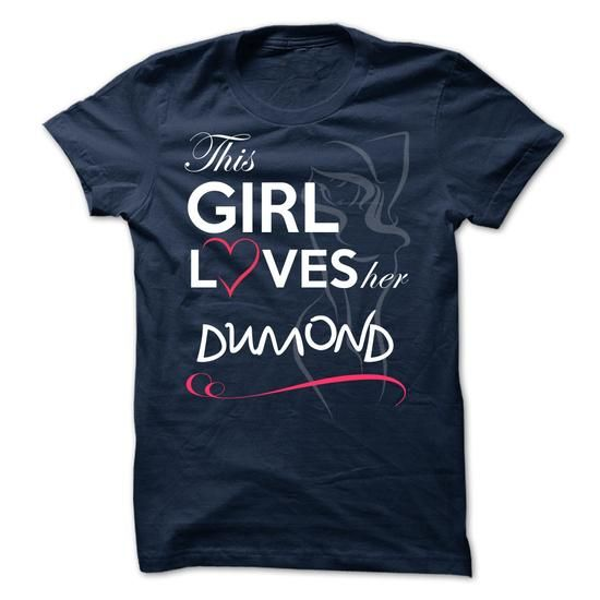 DUMOND -This Girl Love her DUMOND  - #gift #thoughtful gift. WANT => https://www.sunfrog.com/Valentines/DUMOND-This-Girl-Love-her-DUMOND-.html?68278