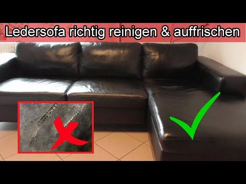Ledersofa Richtig Reinigen Auffrischen Leder Couch Pflegen Sofa Sauber Machen Hausmittel Kernseife Youtub Ledercouch Reinigen Ledersofa Ledersofas Reinigen