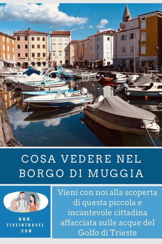 Cosa vedere nel borgo di Muggia | Scopri l'incantevole cittadina affacciata sulle acque del Golfo di Trieste