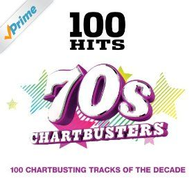100 Hits 70s Chartbusters