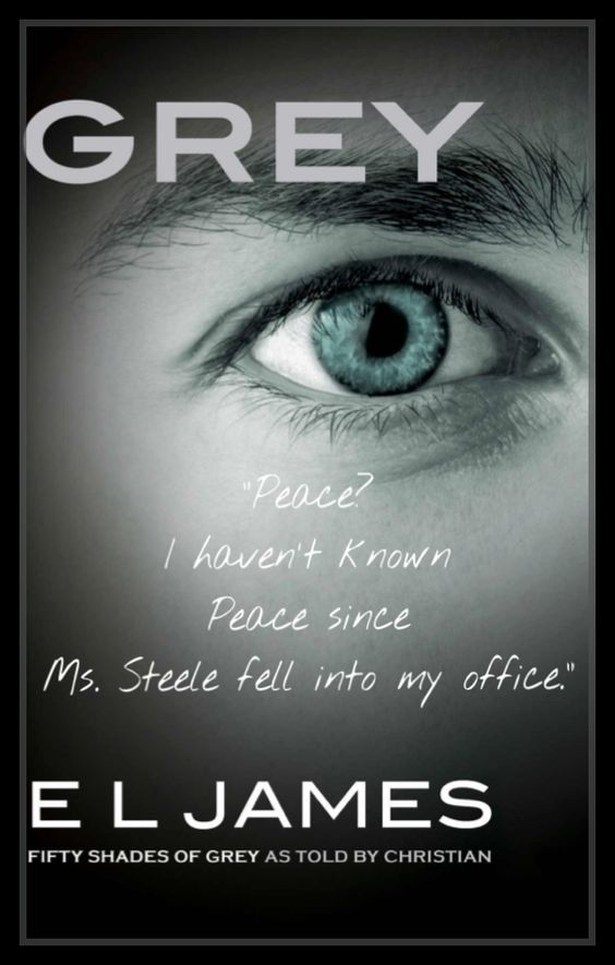 """Grey by E L James~ """"Peace? I haven't known Peace since Ms. Steele fell into my office."""" OMG! I love this @lilyslibrary #GREY #book #ChristianPOV"""