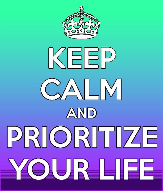Keep Calm and Prioritize Your Life Poster
