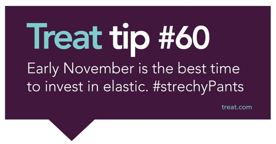 Treat Tip #60 Just a little advice for the holidays.