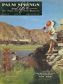 April 1960 ABOUT THE COVER: The Cover was photographed at verdant Indian Wells Country Club by Paul Pospesil of Palm Springs. Beautiful Indian maiden was depicted by Florence Horn, also of Palm Springs. Cover was shot in honor of Indian Wells' third annual Invitational Pow Wow, an event staged in celebration of the club's third anniversary. Indian Wells' magnificent clubhouse (completed last year) looms in background.: