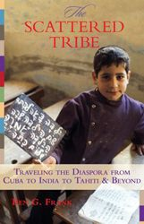 The Scattered Tribe: Traveling the Diaspora from Cuba to India to Tahiti & Beyond (Ben G. Frank)