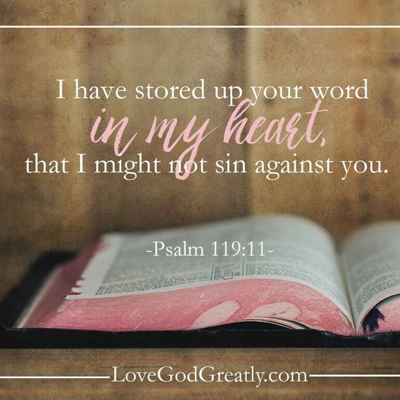 {Week 1 - Memory Verse} I have stored up your word in my heart, that I might not sin against you. (Psalm 119:11) #Psalm119 LoveGodGreatly.com: