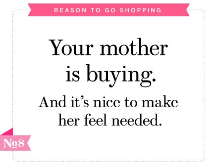 Perfectly legitimate reason to go shopping no. 8